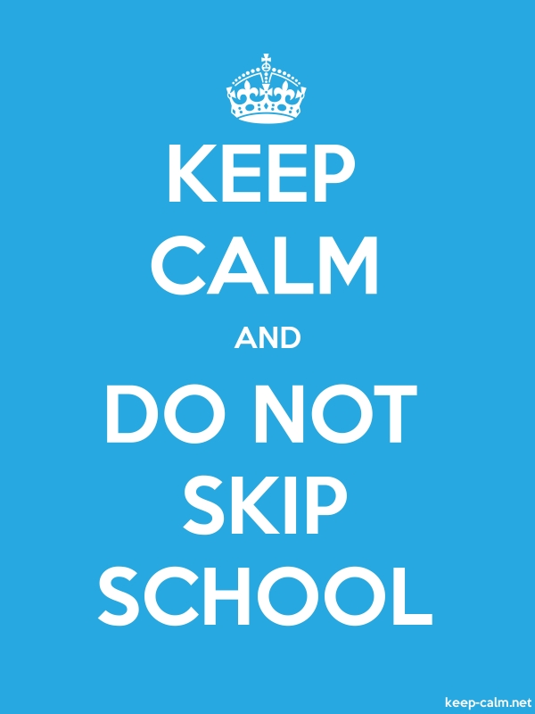 KEEP CALM AND DO NOT SKIP SCHOOL - white/blue - Default (600x800)