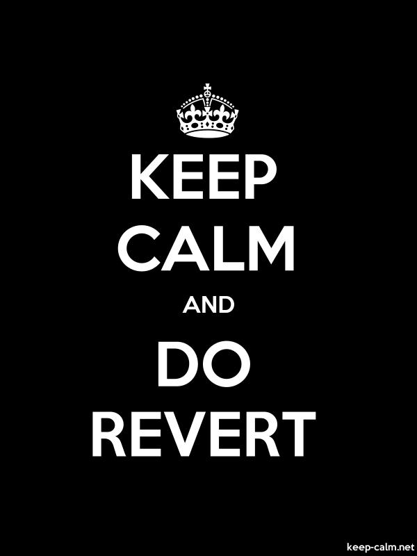KEEP CALM AND DO REVERT - white/black - Default (600x800)