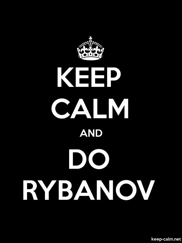 KEEP CALM AND DO RYBANOV - white/black - Default (600x800)