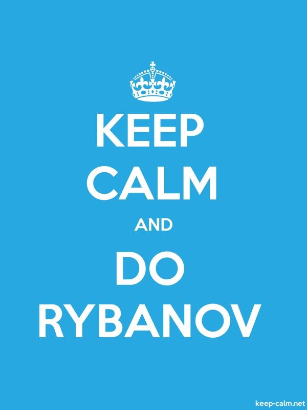 KEEP CALM AND DO RYBANOV - white/blue - Default (600x800)