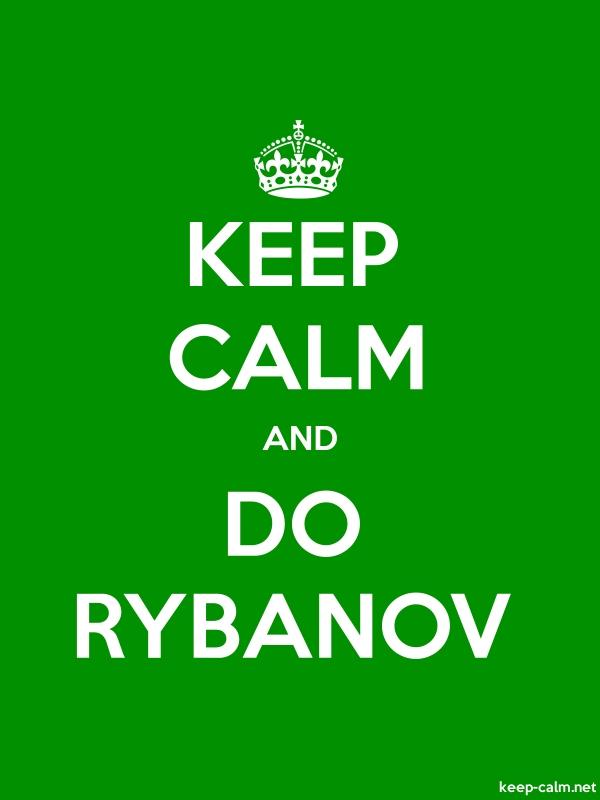 KEEP CALM AND DO RYBANOV - white/green - Default (600x800)