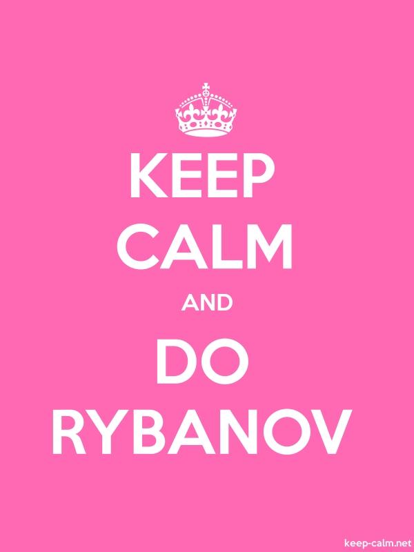 KEEP CALM AND DO RYBANOV - white/pink - Default (600x800)