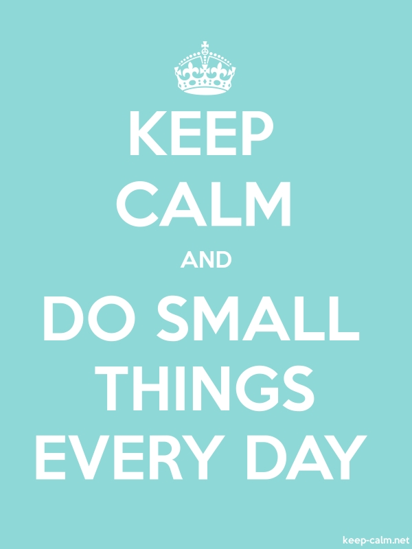 KEEP CALM AND DO SMALL THINGS EVERY DAY - white/lightblue - Default (600x800)