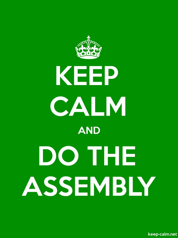 KEEP CALM AND DO THE ASSEMBLY - white/green - Default (600x800)