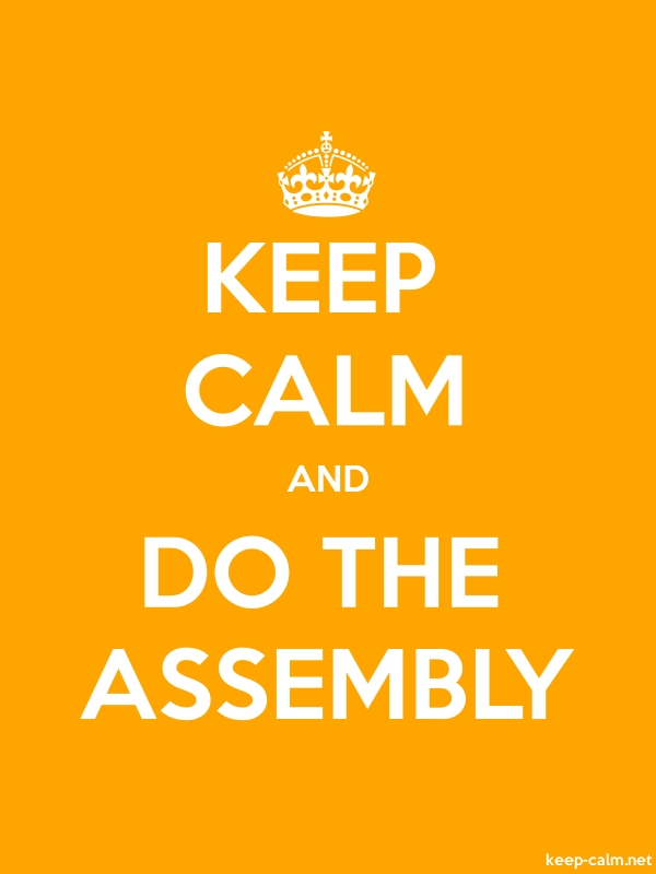 KEEP CALM AND DO THE ASSEMBLY - white/orange - Default (600x800)