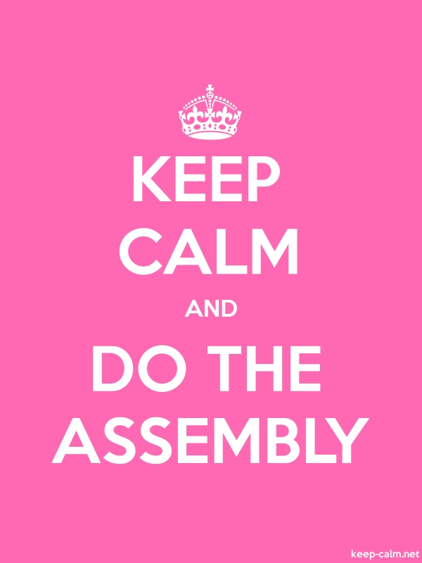 KEEP CALM AND DO THE ASSEMBLY - white/pink - Default (600x800)