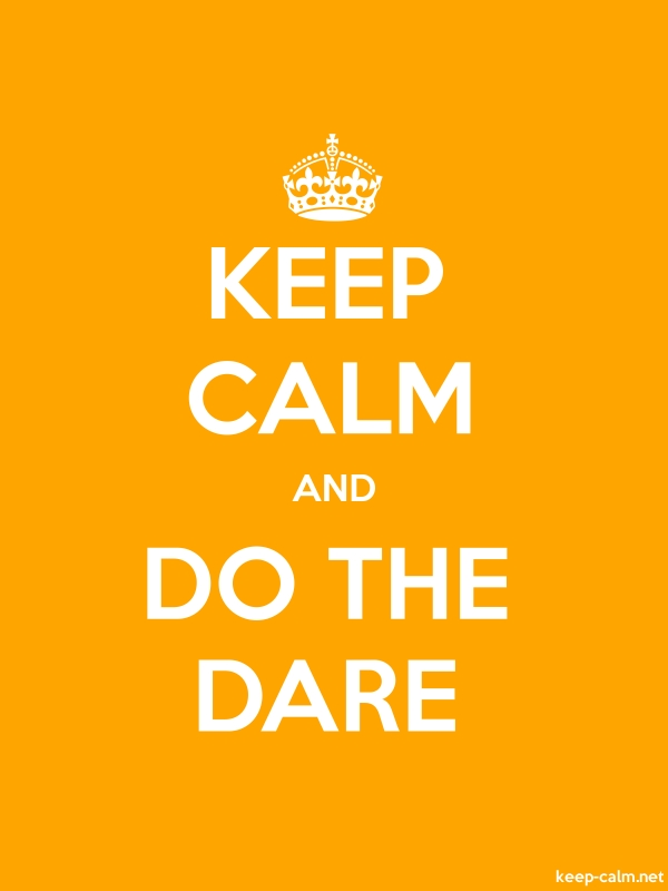 KEEP CALM AND DO THE DARE - white/orange - Default (600x800)