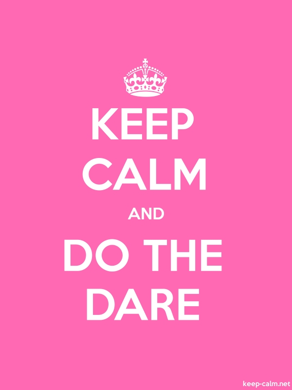 KEEP CALM AND DO THE DARE - white/pink - Default (600x800)