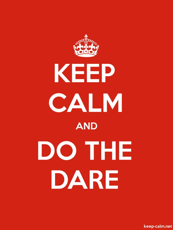 KEEP CALM AND DO THE DARE - white/red - Default (600x800)
