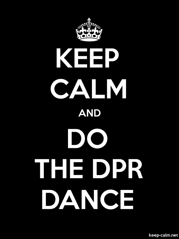 KEEP CALM AND DO THE DPR DANCE - white/black - Default (600x800)