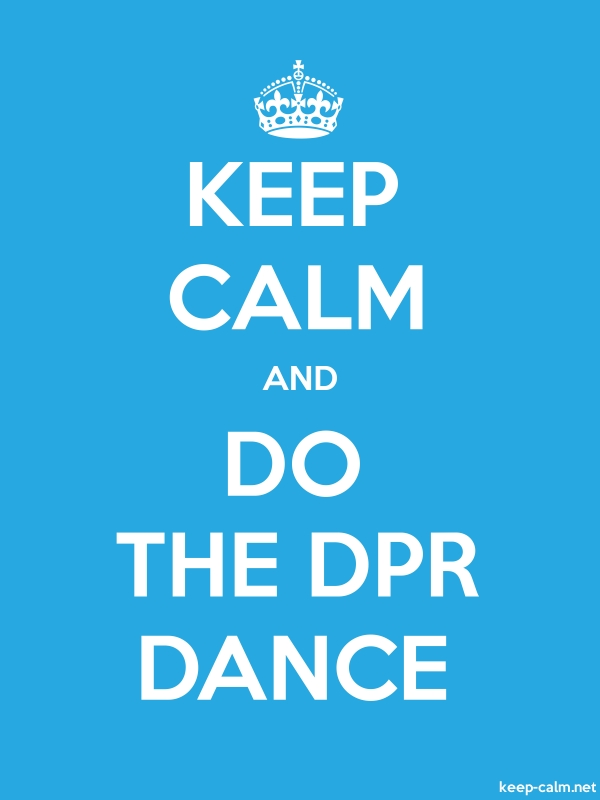 KEEP CALM AND DO THE DPR DANCE - white/blue - Default (600x800)