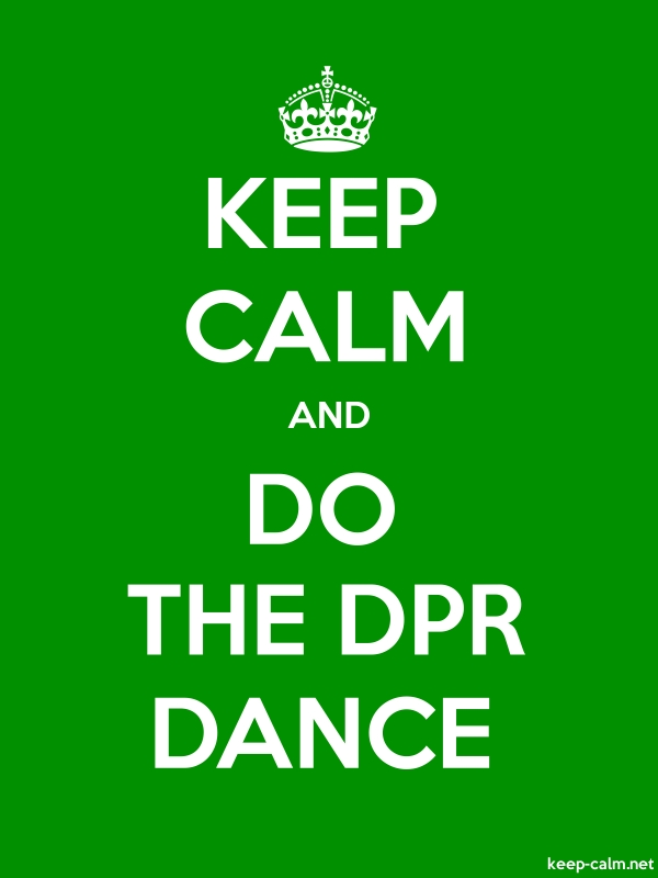 KEEP CALM AND DO THE DPR DANCE - white/green - Default (600x800)