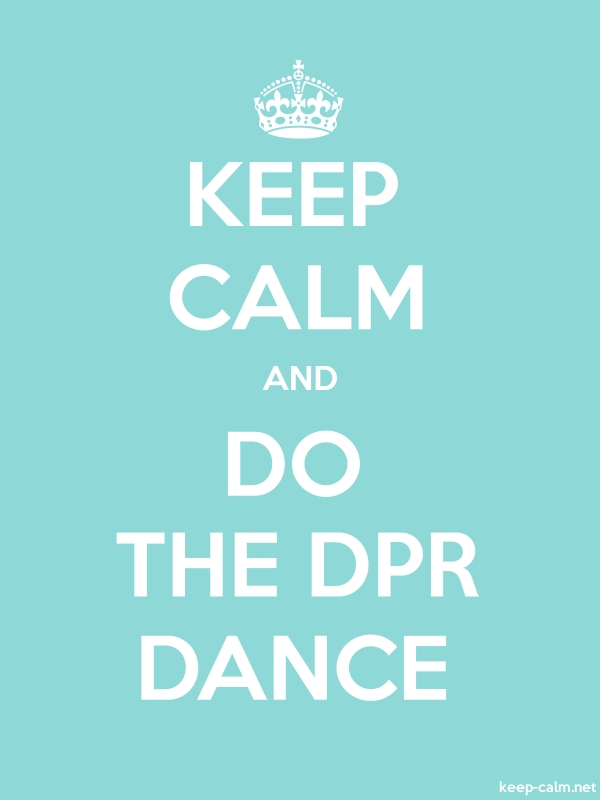 KEEP CALM AND DO THE DPR DANCE - white/lightblue - Default (600x800)
