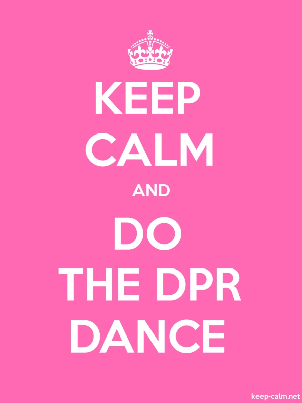 KEEP CALM AND DO THE DPR DANCE - white/pink - Default (600x800)