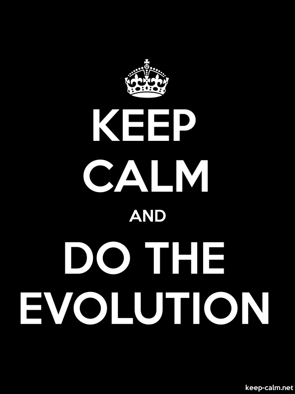 KEEP CALM AND DO THE EVOLUTION - white/black - Default (600x800)
