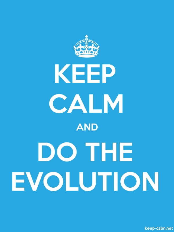 KEEP CALM AND DO THE EVOLUTION - white/blue - Default (600x800)