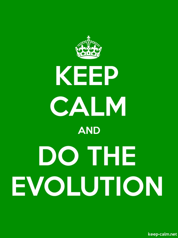 KEEP CALM AND DO THE EVOLUTION - white/green - Default (600x800)