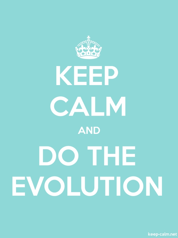 KEEP CALM AND DO THE EVOLUTION - white/lightblue - Default (600x800)