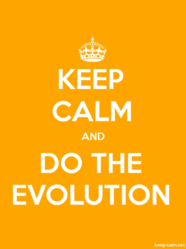 KEEP CALM AND DO THE EVOLUTION - white/orange - Default (600x800)