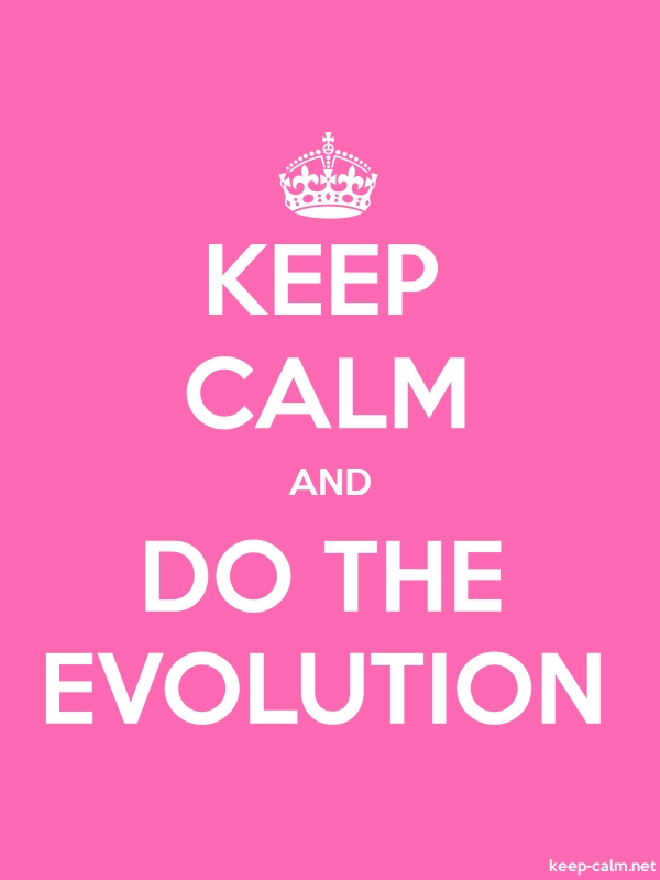 KEEP CALM AND DO THE EVOLUTION - white/pink - Default (600x800)