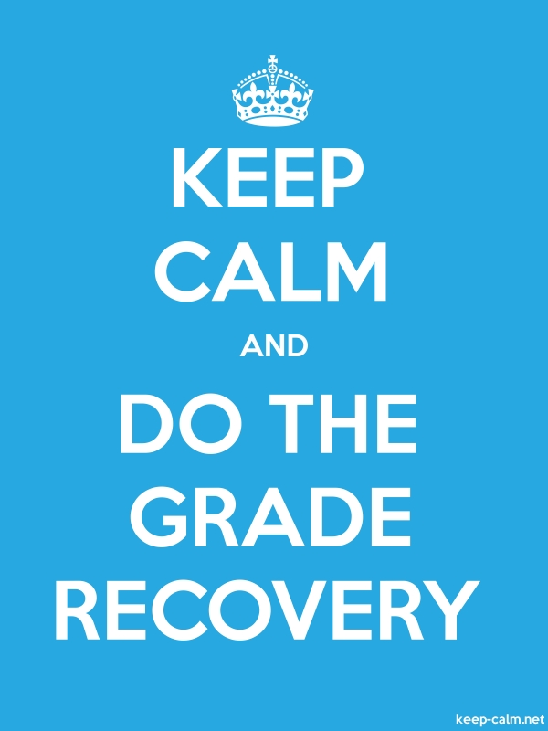 KEEP CALM AND DO THE GRADE RECOVERY - white/blue - Default (600x800)