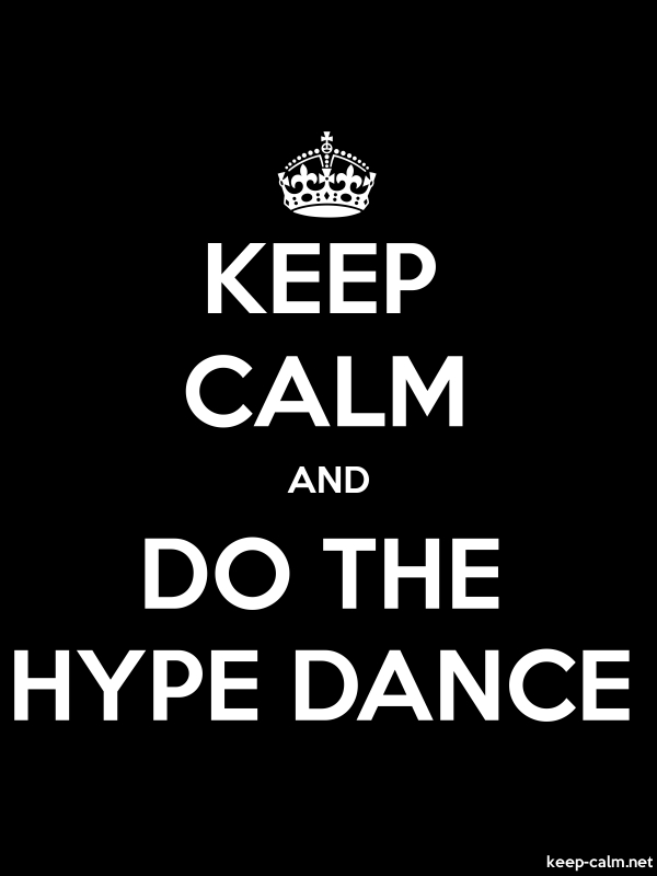 KEEP CALM AND DO THE HYPE DANCE - white/black - Default (600x800)