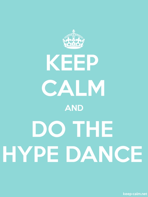 KEEP CALM AND DO THE HYPE DANCE - white/lightblue - Default (600x800)