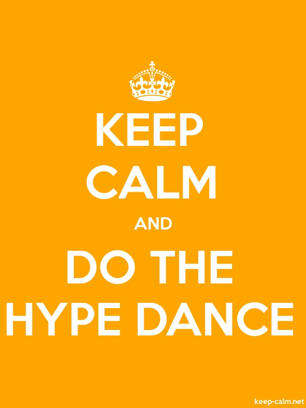 KEEP CALM AND DO THE HYPE DANCE - white/orange - Default (600x800)