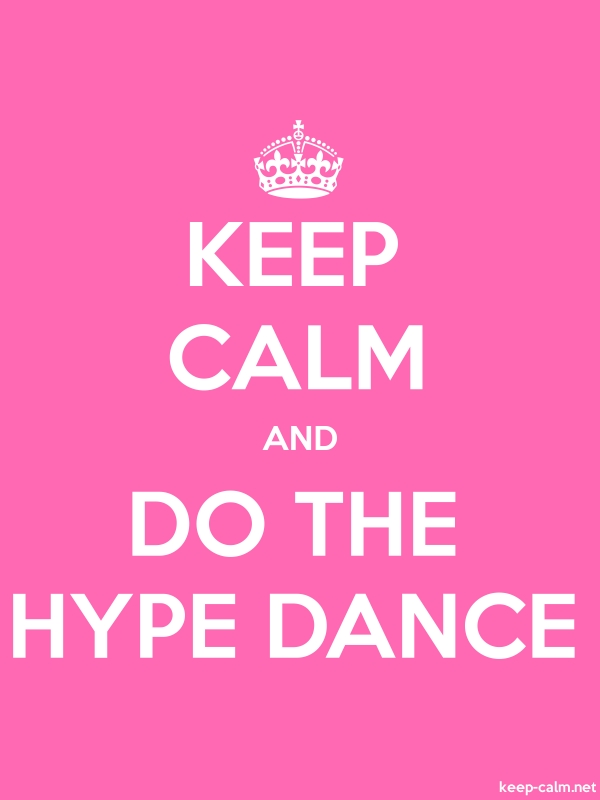 KEEP CALM AND DO THE HYPE DANCE - white/pink - Default (600x800)