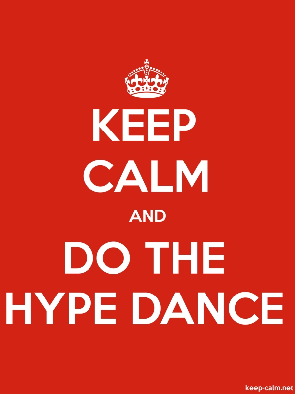 KEEP CALM AND DO THE HYPE DANCE - white/red - Default (600x800)