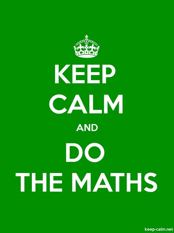 KEEP CALM AND DO THE MATHS - white/green - Default (600x800)