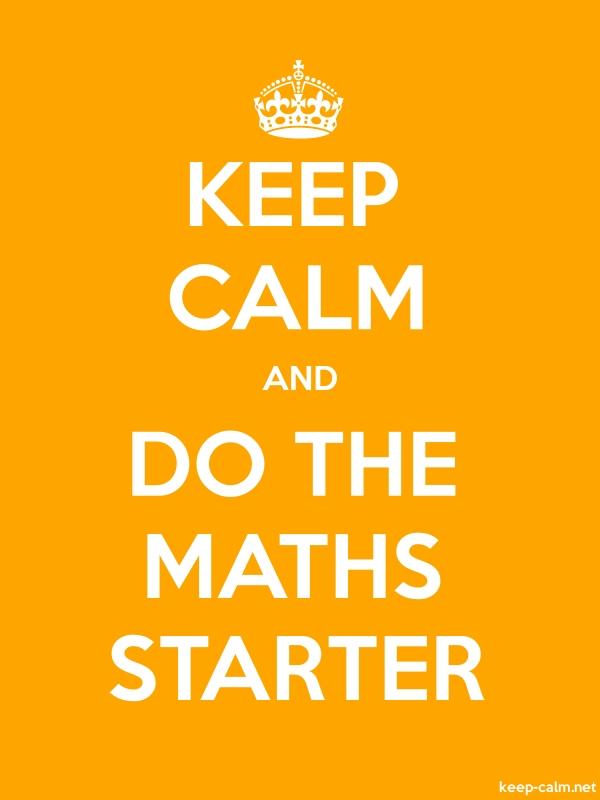 KEEP CALM AND DO THE MATHS STARTER - white/orange - Default (600x800)