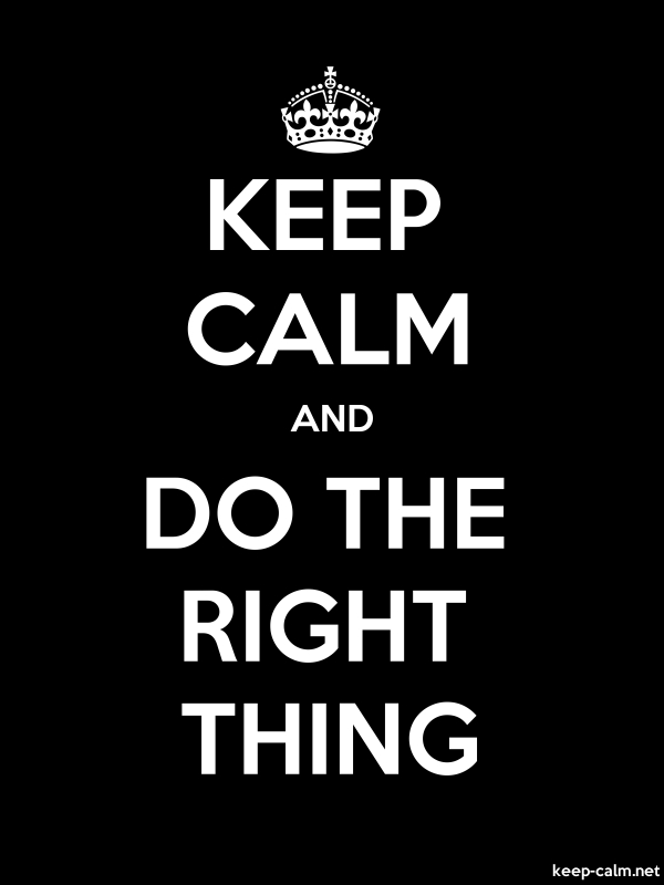 KEEP CALM AND DO THE RIGHT THING - white/black - Default (600x800)