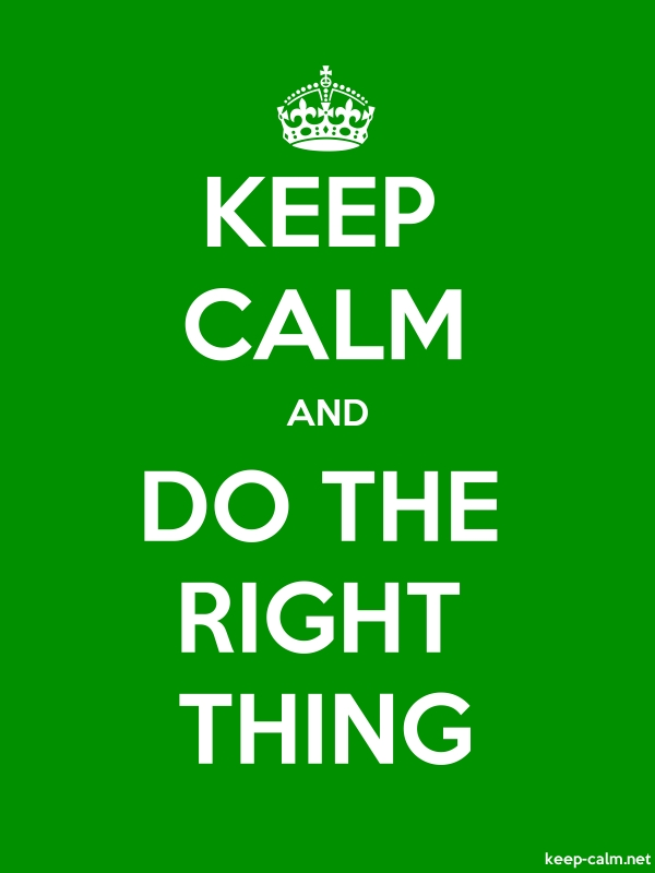 KEEP CALM AND DO THE RIGHT THING - white/green - Default (600x800)