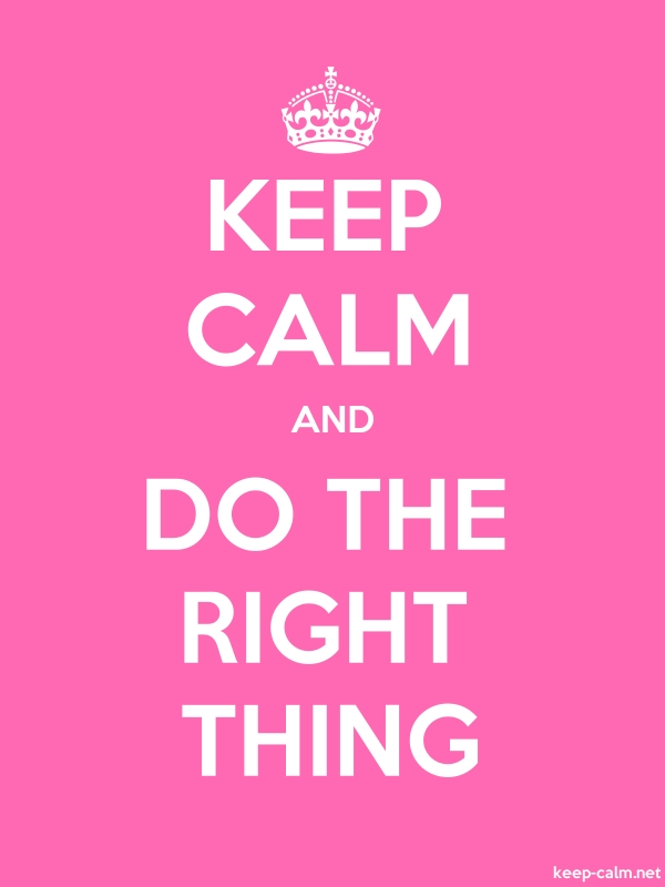 KEEP CALM AND DO THE RIGHT THING - white/pink - Default (600x800)