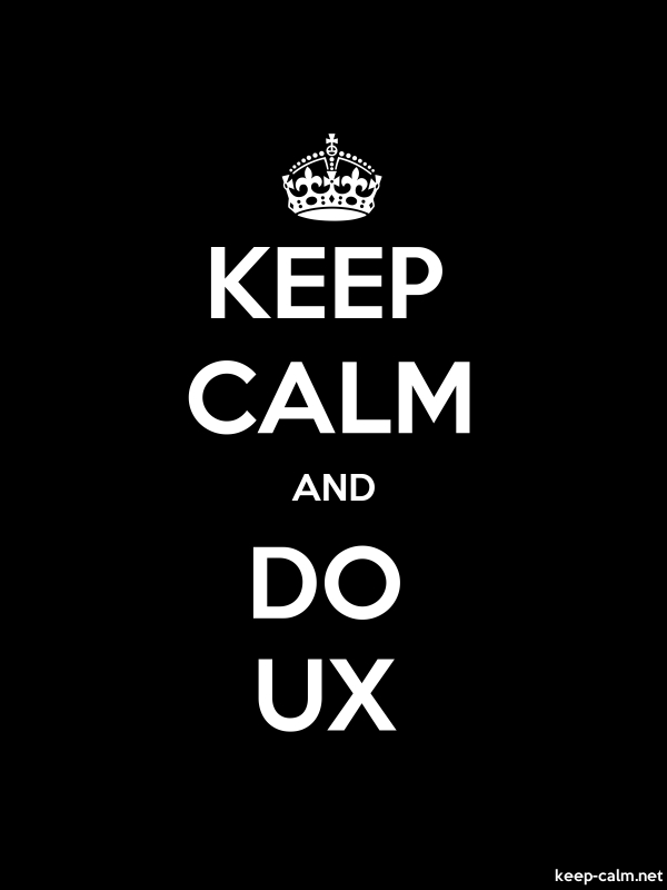 KEEP CALM AND DO UX - white/black - Default (600x800)