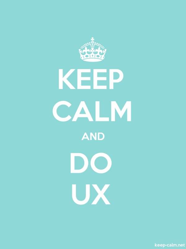 KEEP CALM AND DO UX - white/lightblue - Default (600x800)
