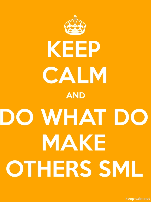 KEEP CALM AND DO WHAT DO MAKE OTHERS SML - white/orange - Default (600x800)