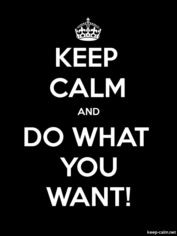 KEEP CALM AND DO WHAT YOU WANT! - white/black - Default (600x800)