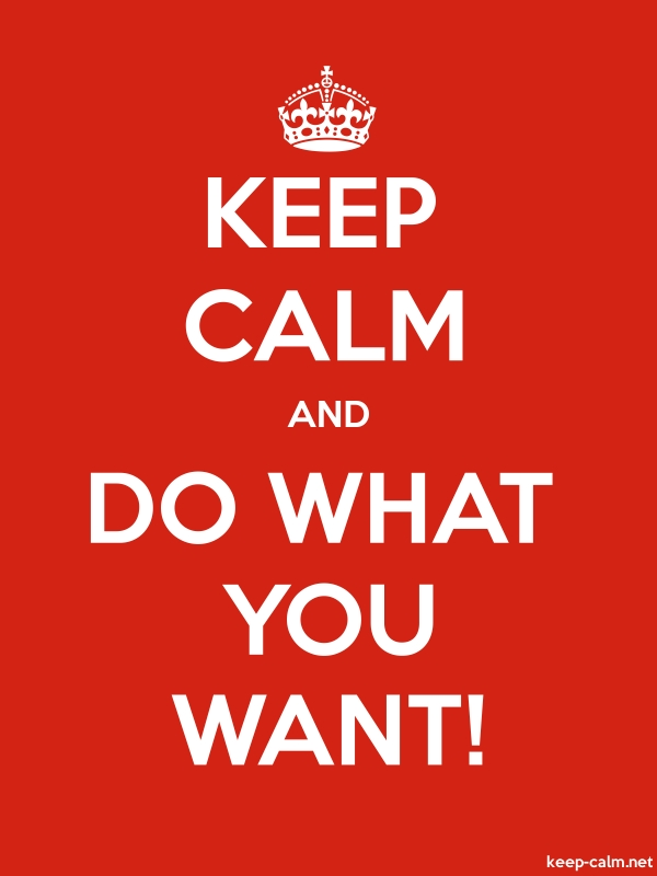 KEEP CALM AND DO WHAT YOU WANT! - white/red - Default (600x800)