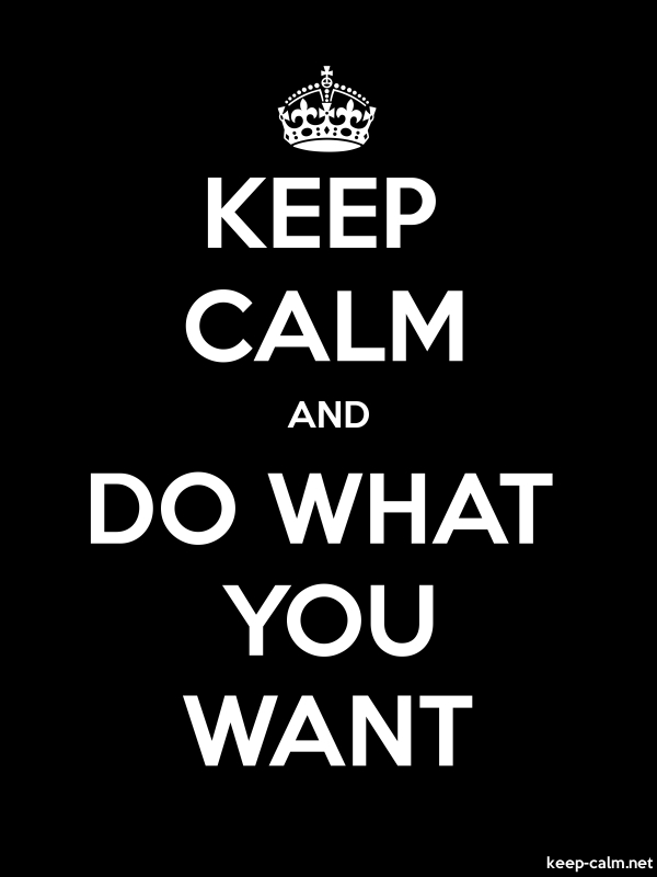 KEEP CALM AND DO WHAT YOU WANT - white/black - Default (600x800)