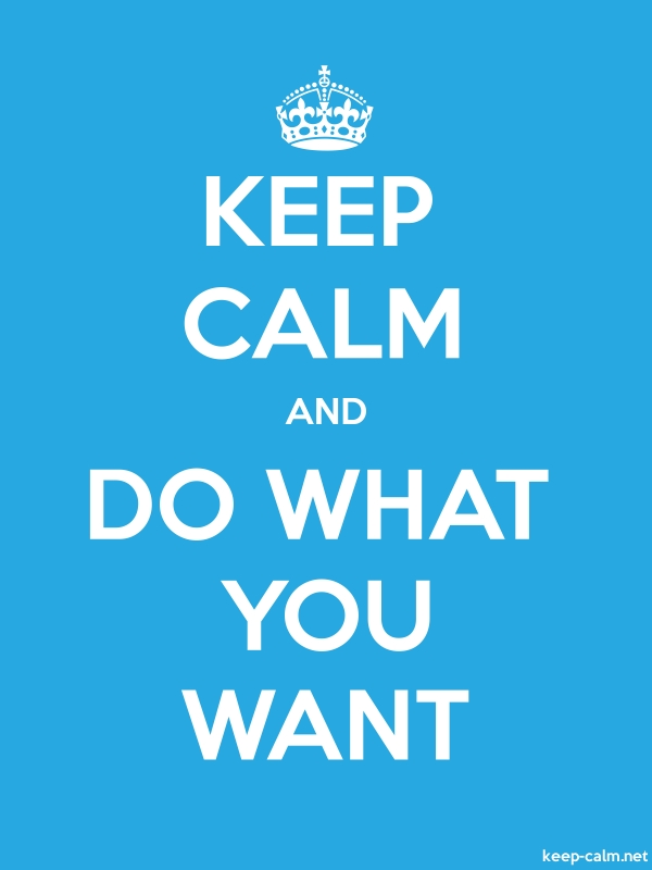 KEEP CALM AND DO WHAT YOU WANT - white/blue - Default (600x800)