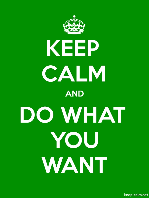 KEEP CALM AND DO WHAT YOU WANT - white/green - Default (600x800)