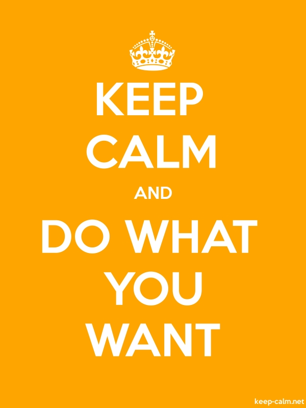 KEEP CALM AND DO WHAT YOU WANT - white/orange - Default (600x800)