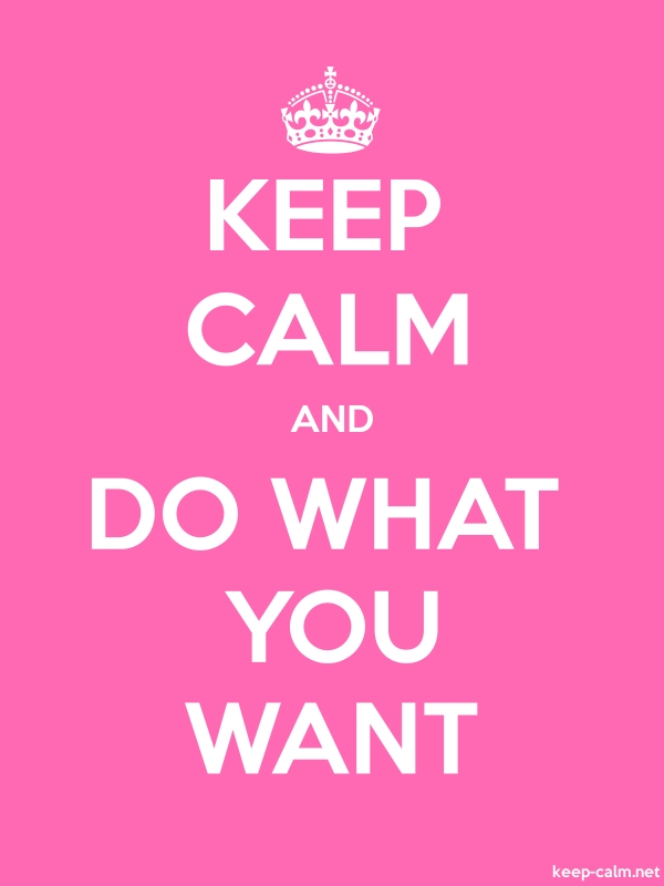 KEEP CALM AND DO WHAT YOU WANT - white/pink - Default (600x800)