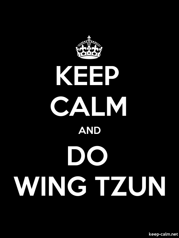 KEEP CALM AND DO WING TZUN - white/black - Default (600x800)