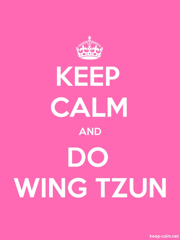 KEEP CALM AND DO WING TZUN - white/pink - Default (600x800)
