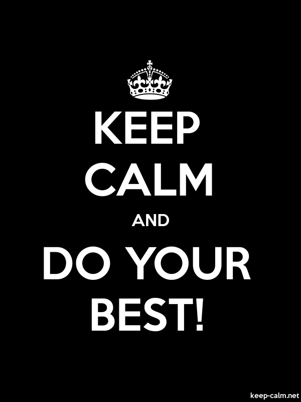 KEEP CALM AND DO YOUR BEST! - white/black - Default (600x800)