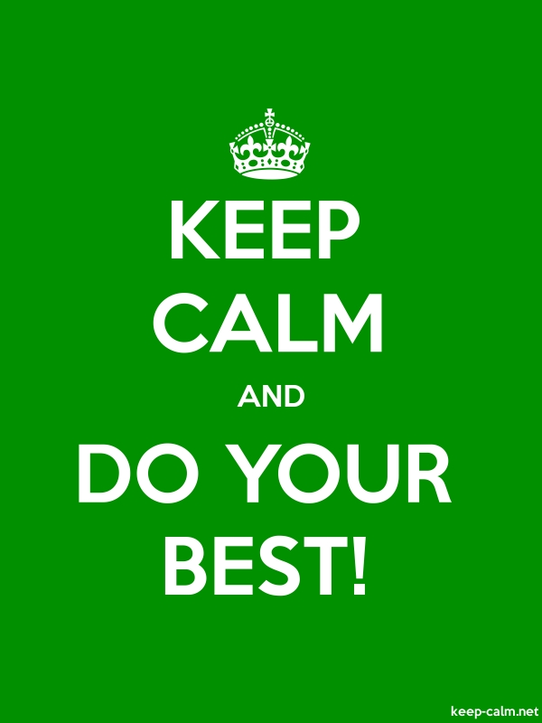 KEEP CALM AND DO YOUR BEST! - white/green - Default (600x800)