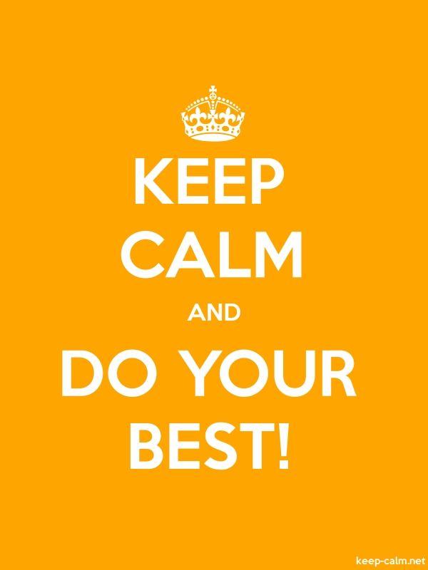 KEEP CALM AND DO YOUR BEST! - white/orange - Default (600x800)